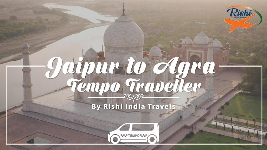 Jaipur to Agra Tempo Traveller on Rent