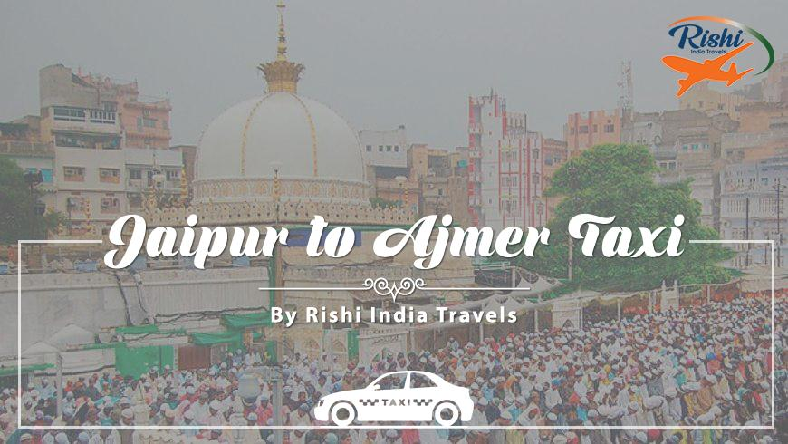 Taxi Service Jaipur to Ajmer